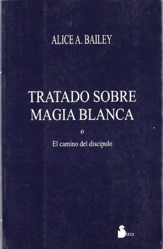 9788478082087: Tratado Sobre Magia Blanca O El Camino del Discipu