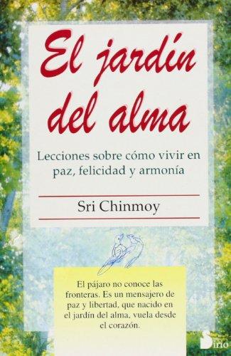 El Jard?n Del Alma: Chinmov, Sri Chinmoy Sri & Sri Chinmoy