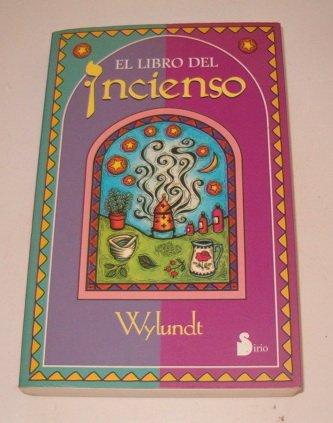 El libro del incienso / Wylundt's Book of Incense (Spanish Edition): Wylundt