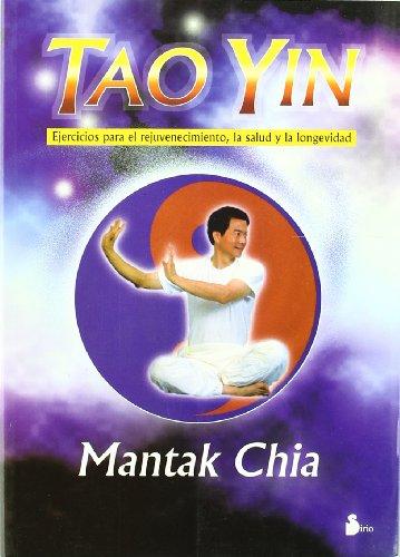 9788478083442: Tao Yin - Ejercicios Para El Rejuvenecimiento (Spanish Edition)