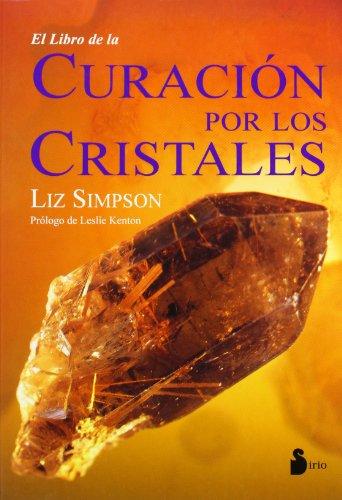 9788478083497: El Libro De La Curacion Por Cristales / The Book of Crystal Healing (Spanish Edition)