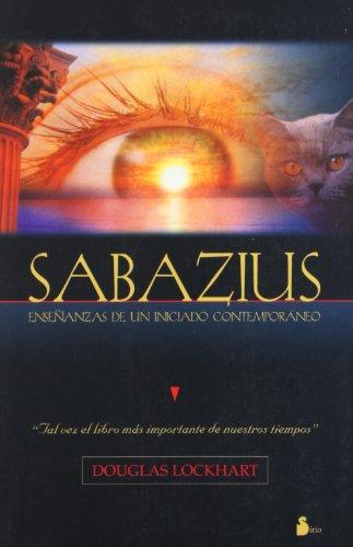 SABAZIUS. Enseñanzas de un iniciado Contemporáneo: Lockhart Douglas