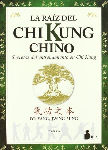 9788478083930: La Raiz del Chi Kung Chino (Spanish Edition)