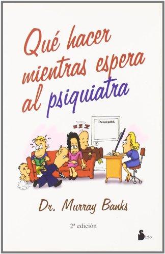 9788478083947: QUE HACER MIENTRAS ESPERAS AL PSIQUIATRA (2002)