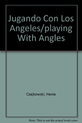 9788478084029: Jugando Con Los Angeles/playing With Angles (Spanish Edition)