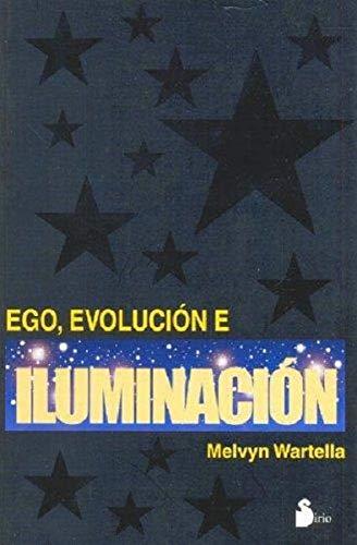 9788478084876: Ego, Evolucion e Iluminacion