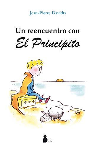 9788478085132: Un reencuentro con El Principito/ A Reunion with The Little Prince (Spanish Edition)