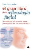Gran Libro De La Reflexologia Facial/ Facial: Muller, Marie-France, M.D.,
