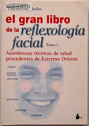 El gran libro de la reflexolog?a facial, vol I: n/a