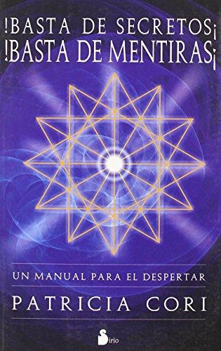 9788478085682: 3: BASTA DE SECRETOS ! BASTA DE MENTIRAS !: UN MANUAL PARA EL DESPERTAR (2008)