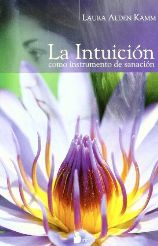 9788478085699: LA INTUICION COMO INSTRUMENTO DE SANACION (Spanish Edition)