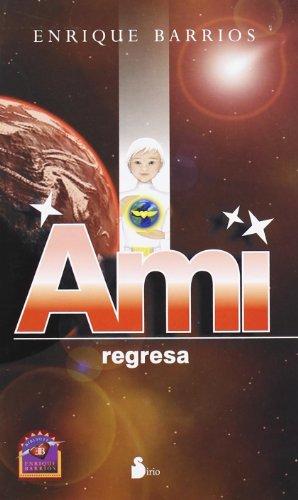 9788478085804: AMI, REGRESA (2008)