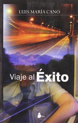 Viaje al Exito: Un Viaje Enriquecedor Hacia el Triunfo y la Satisfaccion Personal (Paperback): Luis...