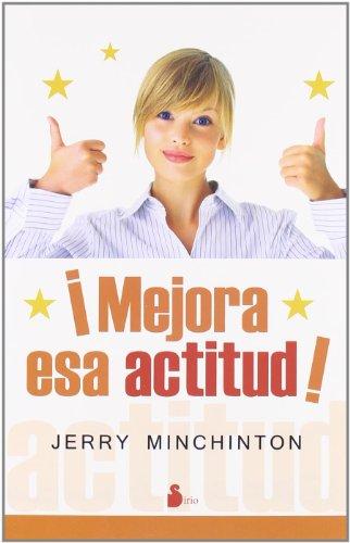 Mejora esa actitud (Spanish Edition): Minchinton, Jerry