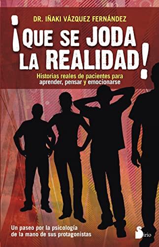 Que se Joda la realidad (Spanish Edition): DR. Inaki Vazquez Fernandez