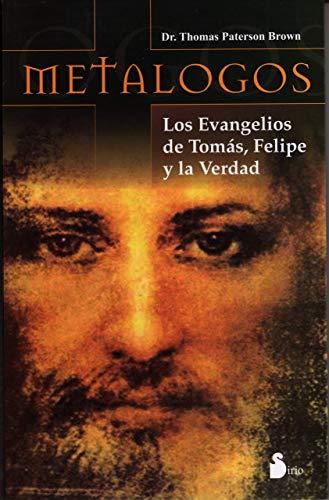 9788478086771: Metalogos: los Evangelios de Tomás, Felipe y la Verdad (Spanish Edition)
