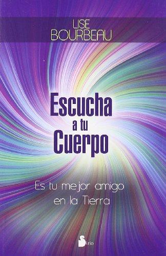 9788478087587: Escucha a tu cuerpo / Listening your Body: Es Tu Mejor Amigo En La Tierra / It Is Your Best Friend on Earth
