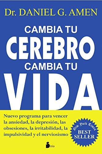 Cambia tu cerebro cambia tu vida / Change Your Brain, Change Your Life
