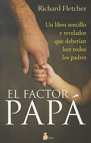 9788478087884: FACTOR PAPA, EL: UN LIBRO SENCILLO Y REVELADOR QUE DEBERIAN LEER TODOS LOS PADRES (2011)