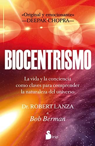 9788478088072: BIOCENTRISMO: LA VIDA Y LA CONCIENCIA COMO CLAVES PARA COMPRENDER LA NATURALEZA DEL UNIVERSO (2012)