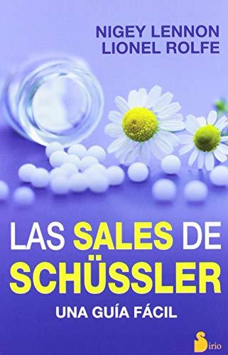 Las sales de Schussler (Spanish Edition) (9788478088140) by Nigey Lennon; Lionel Rolfe