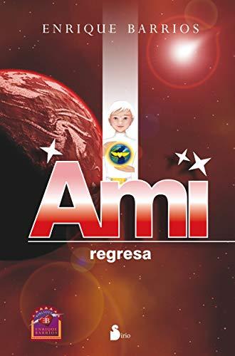9788478088270: AMI, REGRESA (RUSTICA) (2012)