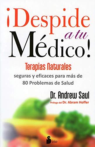 Despide a tu médico (Medicina Natural): SAUL, DR. ANDREW