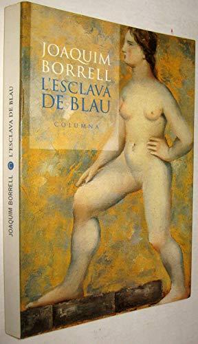 9788478093281: L'Esclava de Blau (Col·lecció moderna)