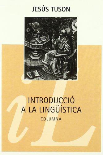 INTRODUCCIO A LA LINGÜISTICA: Tuson Valls, Jesús