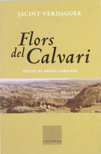 9788478098736: Flors Del Calvari (COL.LECCIO CLASSICA)