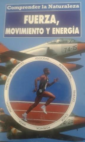 9788478101627: Comp.la Naturaleza Fuerza,movimiento Y Energia