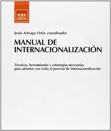 9788478117444: Manual de internacionalización / Manual of internationalization: Técnicas, herramientas y estrategias necesarias para afrontar con éxito el proceso de ... the Internationalization (Spanish Edition)