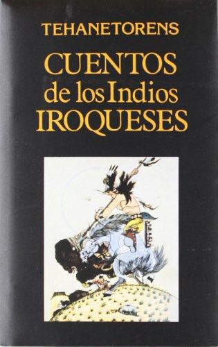 Cuentos de Los Indios Iroqueses (Paperback): Tehanetorens