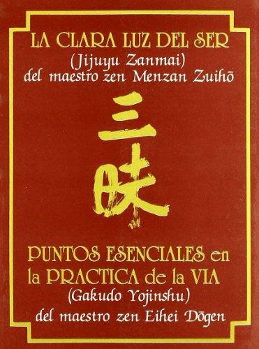9788478130634: La Clara Luz del Ser. Puntos Esenciales en la Práctica de la Vía (Textos de la Tradición Zen)