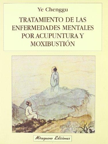 9788478130726: Tratamiento de las Enfermedades Mentales por Acupuntura y Moxibustión (Medicinas Blandas)