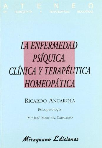 9788478130962: La Enfermedad Psíquica. Clínica y Terapéutica Homeopática (Medicinas Blandas)
