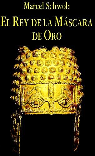 9788478131051: El Rey de la Máscara de Oro (Libros de los Malos Tiempos)