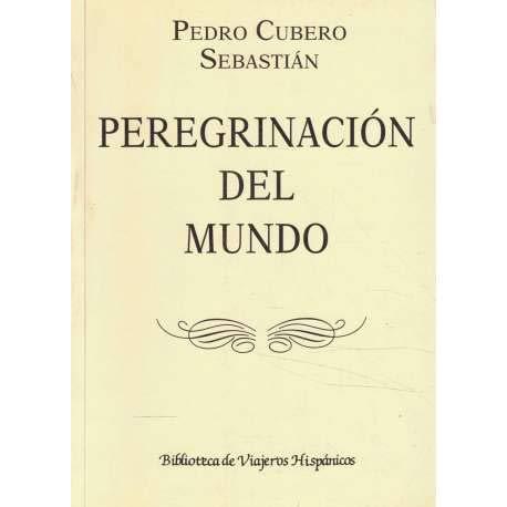 9788478131143: Peregrinación del mundo del doctor D. Pedro Cubero Sebastián, misionario apostólico (Biblioteca de viajeros hispánicos) (Spanish Edition)