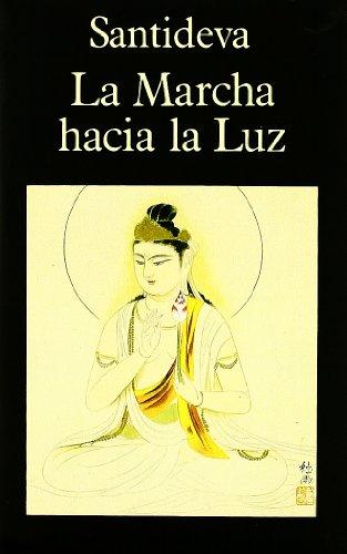 La Marcha Hacia La Luz (9788478131198) by Santideva