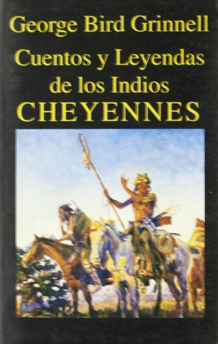 9788478131419: Cuentos y Leyendas de los Indios Cheyennes (Libros de los Malos Tiempos)