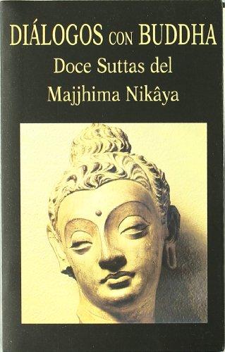 9788478131655: Diálogos con Buddha. Doce Suttas del Majjhima Nikâya