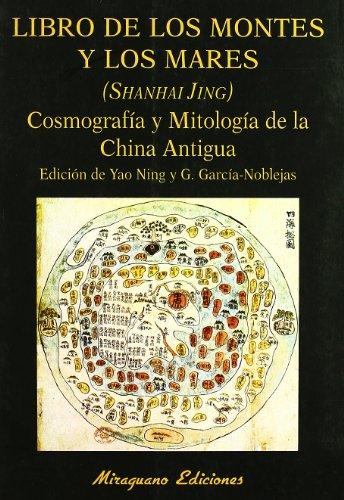 9788478132102: LIBRO DE LOS MONTES Y LOS MARES. (Shanhai Jing). Cosmografía y Mitología de la China Antigua
