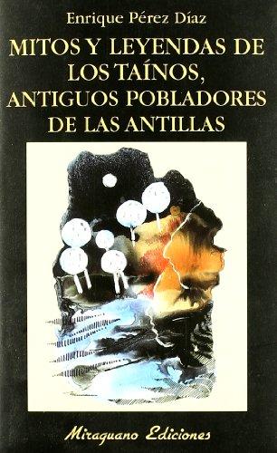 9788478132454: Mitos y Leyendas de los Taínos, antiguos pobladores de las Antillas