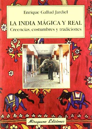 9788478132614: La India mágica y real. Creencias, costumbres y tradiciones (Viajes y Costumbres)