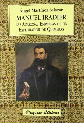 9788478132683: Manuel Iradier, Las azarosas empresas de un explorador de quimeras (Viajes y Costumbres)
