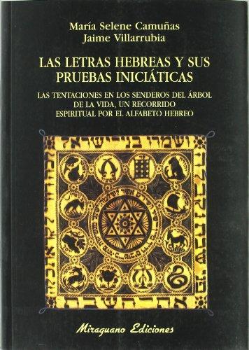 9788478133154: Las letras hebreas y sus pruebas iniciáticas: Las tentaciones en los senderos del Árbol de la Vida, un recorrido espiritual por el alfabeto hebreo (Libros de los Malos Tiempos. Serie Mayor)