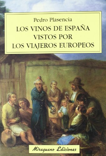 9788478133550: Los vinos de España vistos por los viajeros europeos (Viajes y Costumbres)