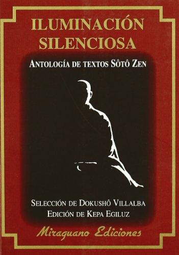9788478133604: Iluminaci�n silenciosa: Antolog�a de textos Soto Zen