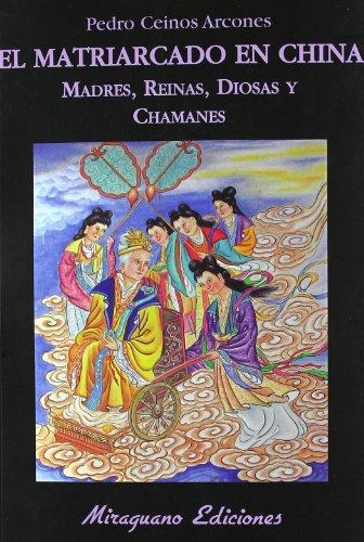9788478133703: Matriarcado en China, El. Madres, reinas, diosas y chamanes