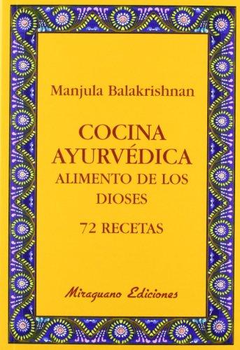 9788478133765: Cocina Ayurvédica. Alimento de los Dioses. 72 Recetas